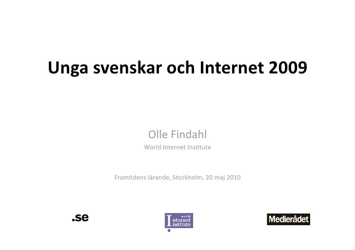 UngasvenskarochInternet2009                      OlleFindahl                  WorldInternetIns1tute            F...