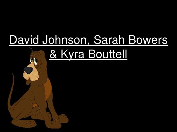 David Johnson, Sarah Bowers & Kyra Bouttell<br />