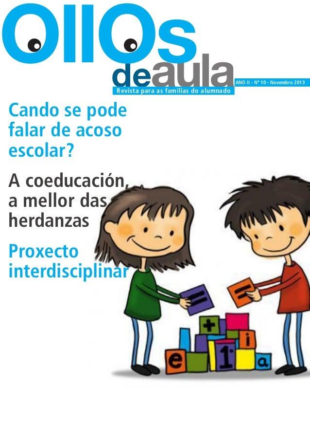 OllOs deaula  ANO II - Nº 10 - Novembro 2013  Revista para as familias do alumnado  Cando se pode falar de acoso escolar? ...