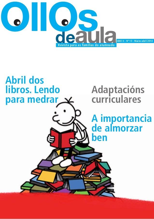 deaula OllOs ANO II - Nº 13 - Marzo-abril 2014 Revista para as familias do alumnado Adaptacións curriculares A importancia...