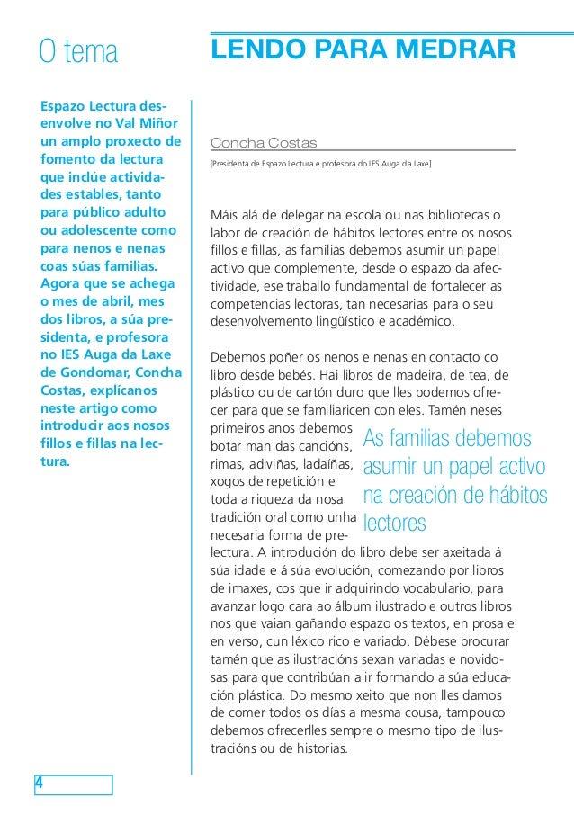 LENDO PARA MEDRAR Espazo Lectura des- envolve no Val Miñor un amplo proxecto de fomento da lectura que inclúe activida- de...
