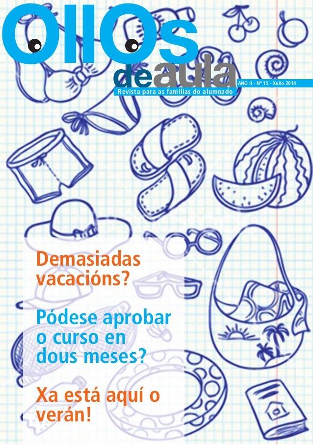 deaula OllOs ANO II - Nº 15 - Xuño 2014 Revista para as familias do alumnado Demasiadas vacacións? Pódese aprobar o curso ...
