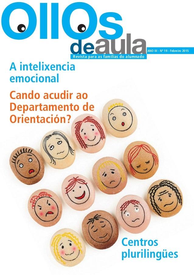 deaula OllOs ANO III - Nº 19 - Febreiro 2015 Revista para as familias do alumnado A intelixencia emocional Cando acudir ao...