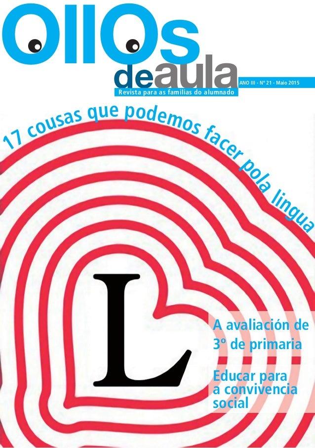 deaula OllOs ANO III - Nº 21 - Maio 2015 Revista para as familias do alumnado 17 cousas que podemos facer pola lingu a A a...