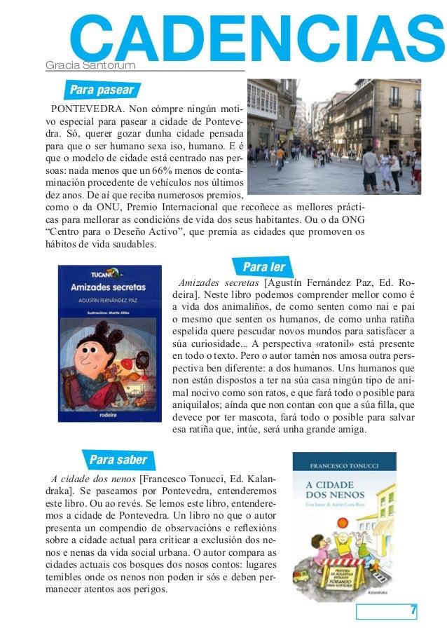 7 CADENCIASGracia Santorum Para pasear Para saber Para ler PONTEVEDRA. Non cómpre ningún moti- vo especial para pasear a c...