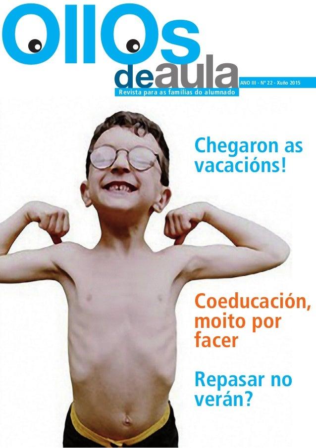deaula OllOs ANO III - Nº 22 - Xuño 2015 Revista para as familias do alumnado Chegaron as vacacións! Coeducación, moito po...
