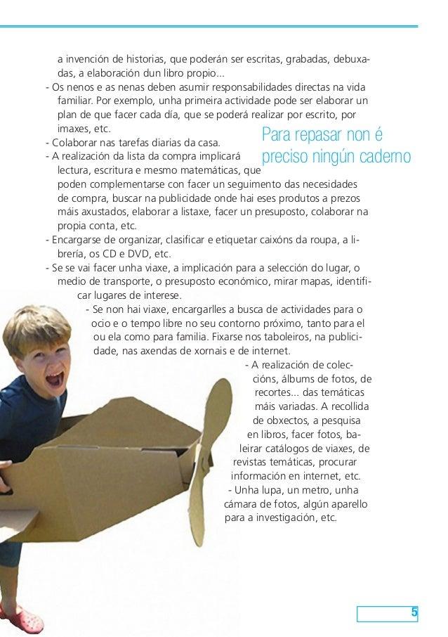 a invención de historias, que poderán ser escritas, grabadas, debuxa- das, a elaboración dun libro propio... - Os nenos e ...