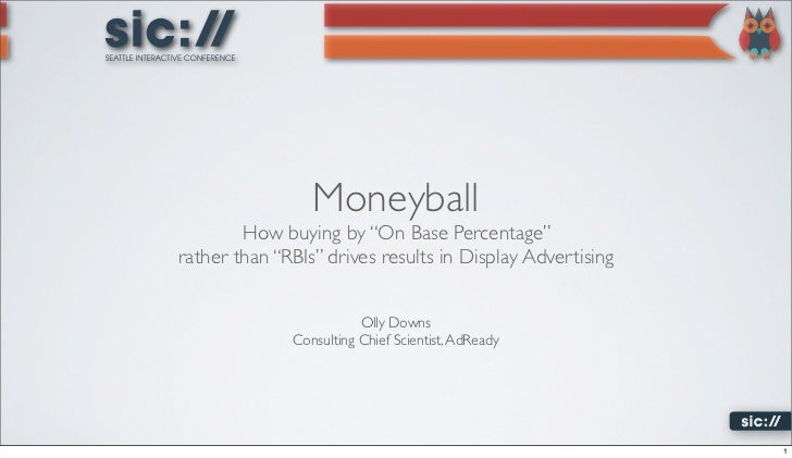 "Moneyball        How buying by ""On Base Percentage""rather than ""RBIs"" drives results in Display Advertising               ..."