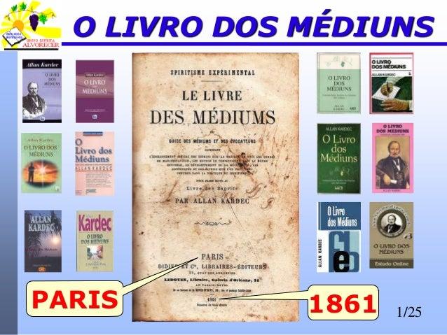 1/25 O LIVRO DOS MÉDIUNS PARIS 1861