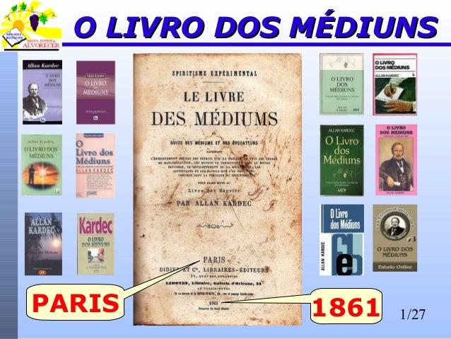 1/27 O LIVRO DOS MÉDIUNSO LIVRO DOS MÉDIUNS PARIS 1861