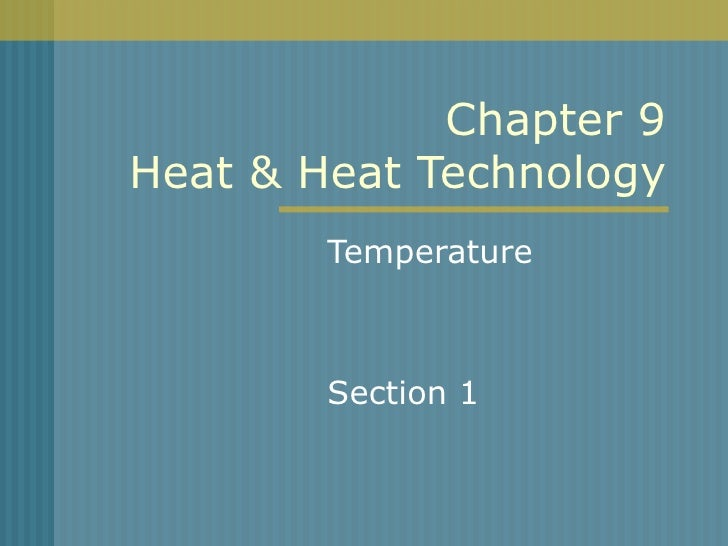 Chapter 9 Heat & Heat Technology Temperature Section 1