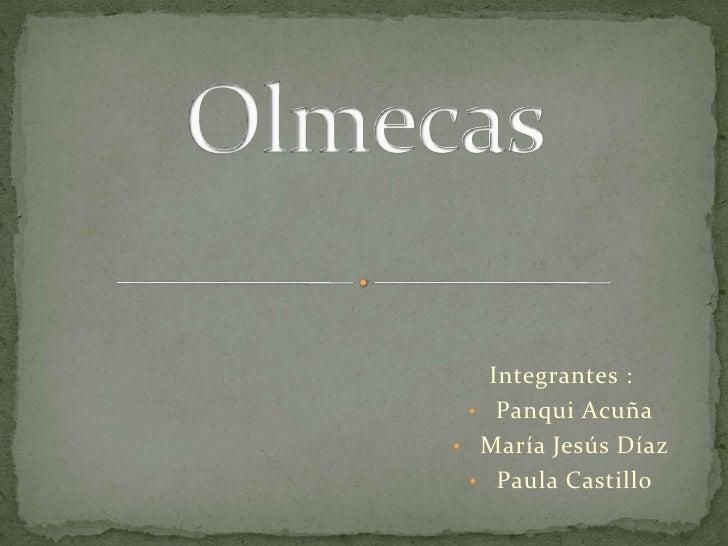 Integrantes : • Panqui Acuña• María Jesús Díaz • Paula Castillo
