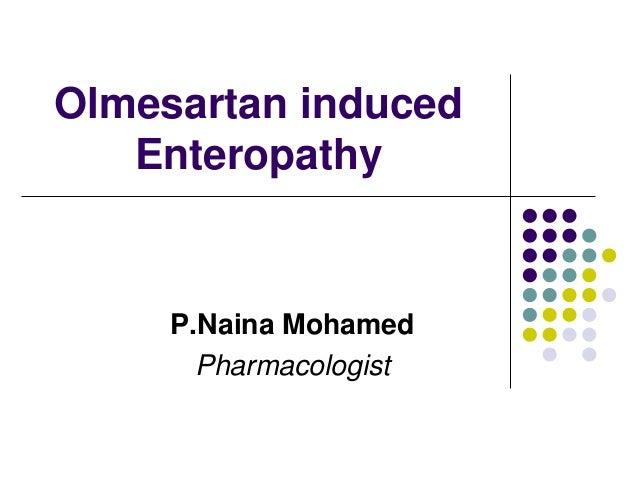 Olmesartan induced Enteropathy P.Naina Mohamed Pharmacologist