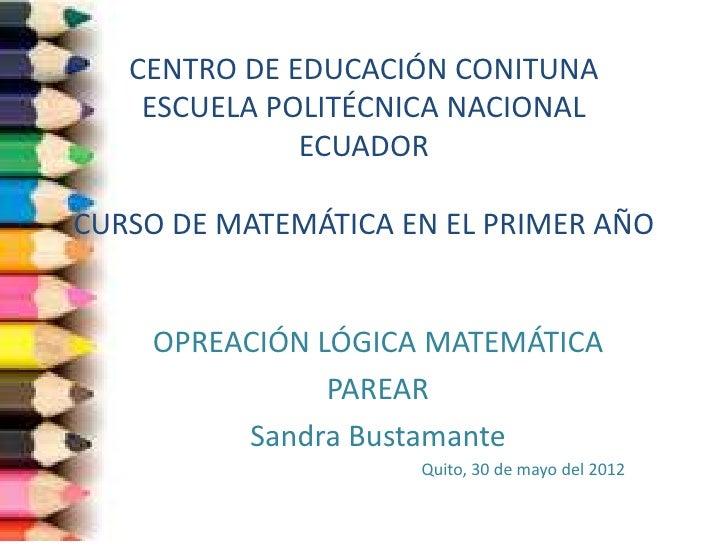 CENTRO DE EDUCACIÓN CONITUNA    ESCUELA POLITÉCNICA NACIONAL              ECUADORCURSO DE MATEMÁTICA EN EL PRIMER AÑO    D...