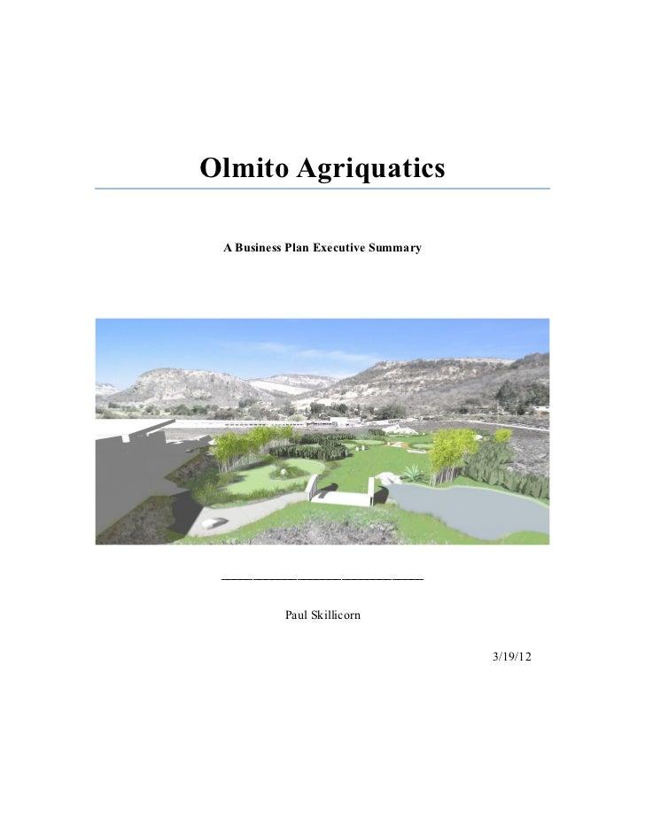 Olmito Agriquatics A Business Plan Executive Summary ________________________________           Paul Skillicorn           ...
