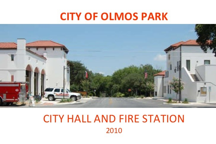 CITY OF OLMOS PARK CITY HALL AND FIRE STATION 2010