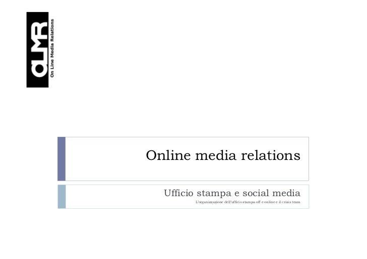 Online media relations  Ufficio stampa e social media        L'organizzazione dell'ufficio stampa off e online e il crisis...
