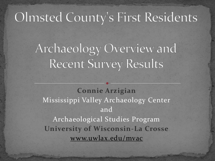 Connie ArzigianMississippi Valley Archaeology Center                  and  Archaeological Studies ProgramUniversity of Wis...