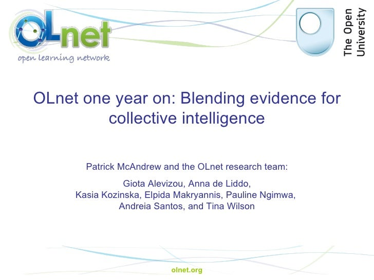 olnet.org OLnet one year on: Blending evidence for collective intelligence Patrick McAndrew and the OLnet research team: G...