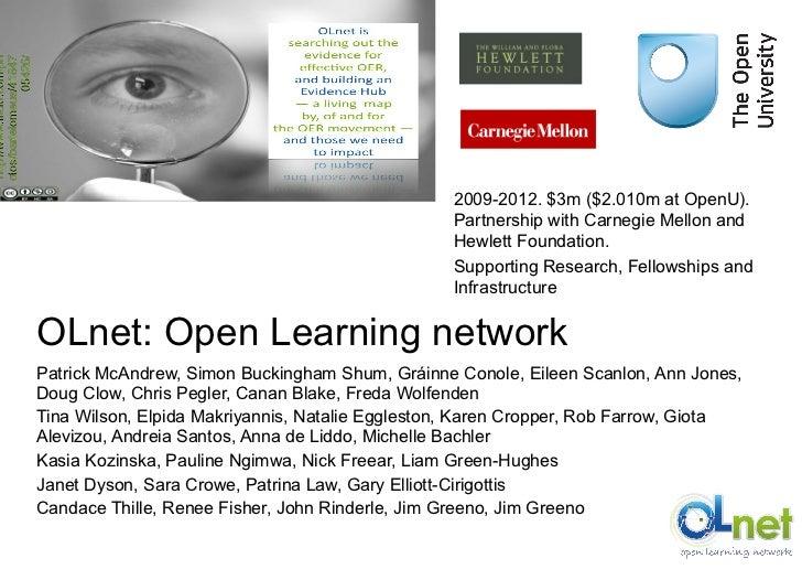 OLnet: Open Learning network Patrick McAndrew, Simon Buckingham Shum, Gráinne Conole, Eileen Scanlon, Ann Jones, Doug Clow...