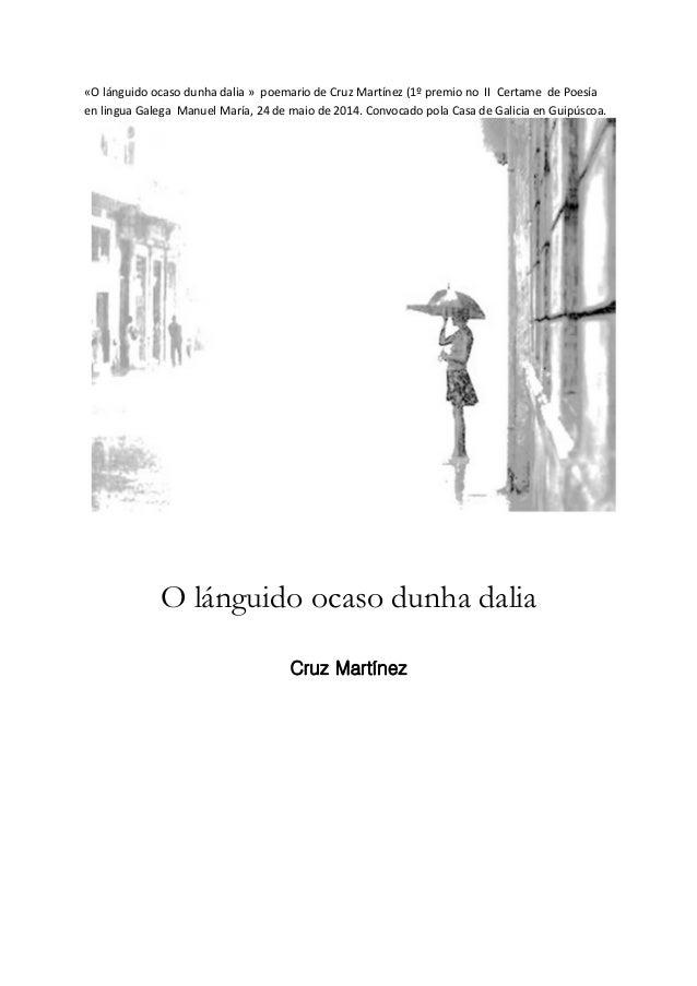 «O lánguido ocaso dunha dalia » poemario de Cruz Martínez (1º premio no II Certame de Poesía  en lingua Galega Manuel Marí...