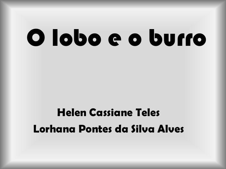 O lobo e o burro    Helen Cassiane TelesLorhana Pontes da Silva Alves