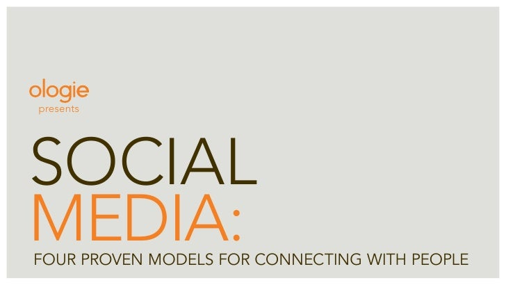presents     social media: Four proven models For connecting with people
