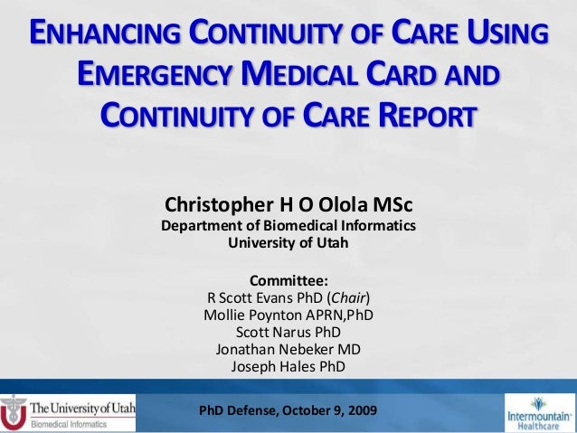 PhD Defense, October 9, 2009 ENHANCING CONTINUITY OF CARE USING EMERGENCY MEDICAL CARD AND CONTINUITY OF CARE REPORT Chris...