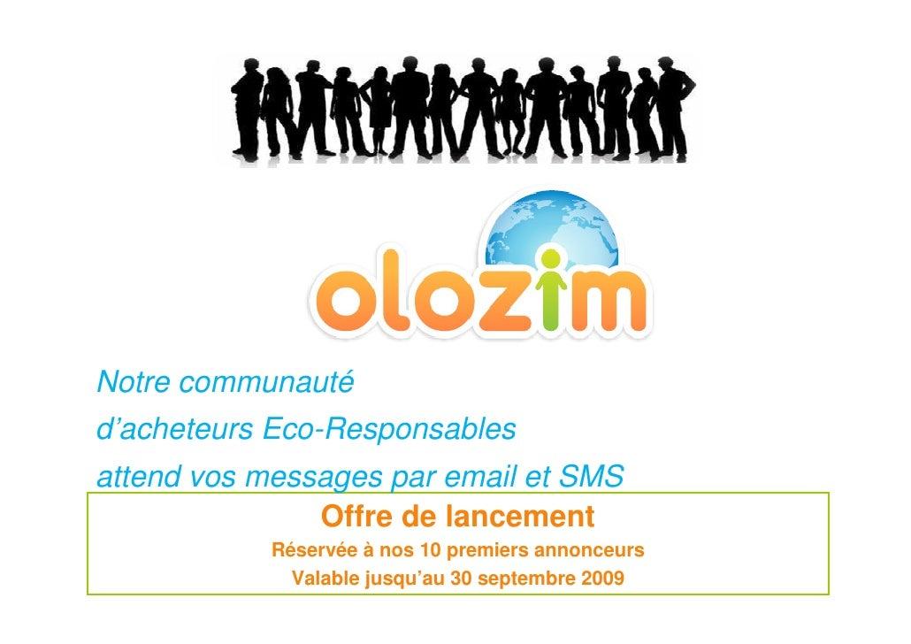 Notre communauté d'acheteurs Eco-Responsables attend vos messages par email et SMS                Offre de lancement      ...