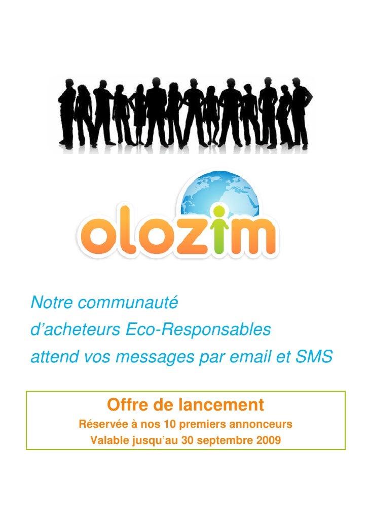 Notre communauté d'acheteurs Eco-Responsables attend vos messages par email et SMS           Offre de lancement      Réser...