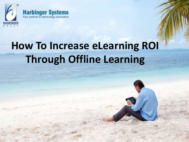 How To Increase eLearning ROI Through Offline Learning