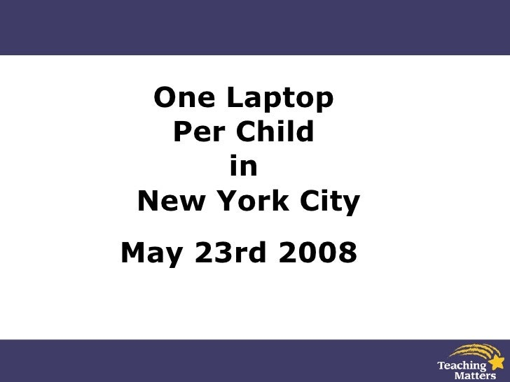 One Laptop  Per Child  in  New York City May 23rd 2008