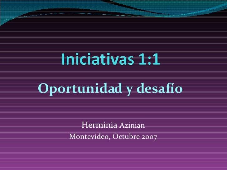 Herminia  Azinian Montevideo, Octubre 2007 Oportunidad y desafío