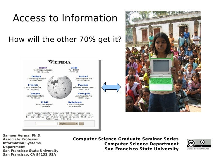 Access to Information     How will the other 70% get it?     Sameer Verma, Ph.D. Associate Professor              Computer...