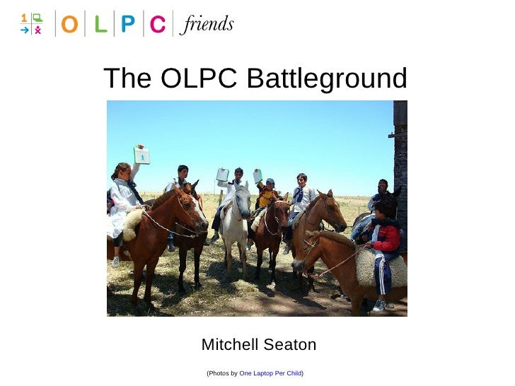 The OLPC Battleground Mitchell Seaton (Photos by  One Laptop Per Child )