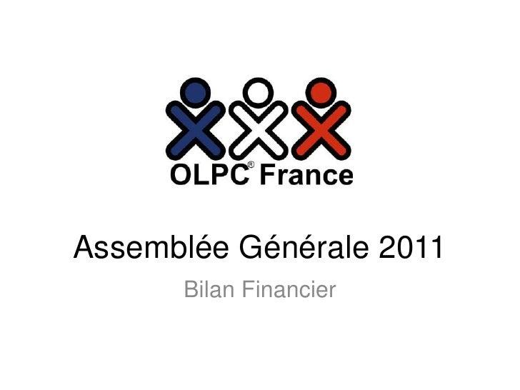 Assemblée Générale 2011<br />Bilan Financier<br />