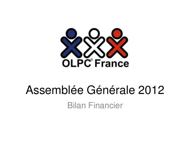 Assemblée Générale 2012      Bilan Financier