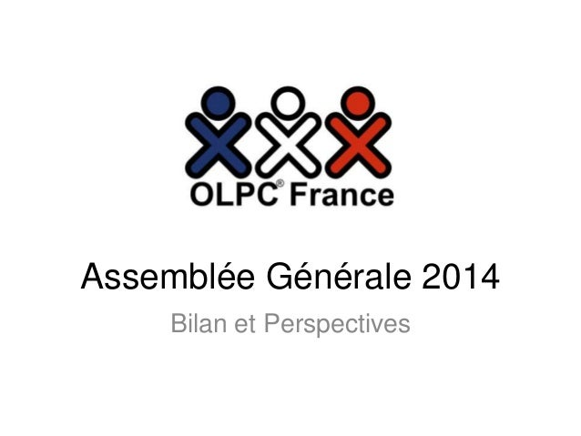 Assemblée Générale 2014  Bilan et Perspectives