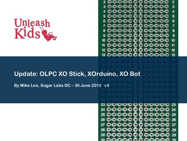 Open Hardware – OLPC XO Stick, XOrduino, XO Bot By Mike Lee, Sugar Labs DC – Update 30 June 2013