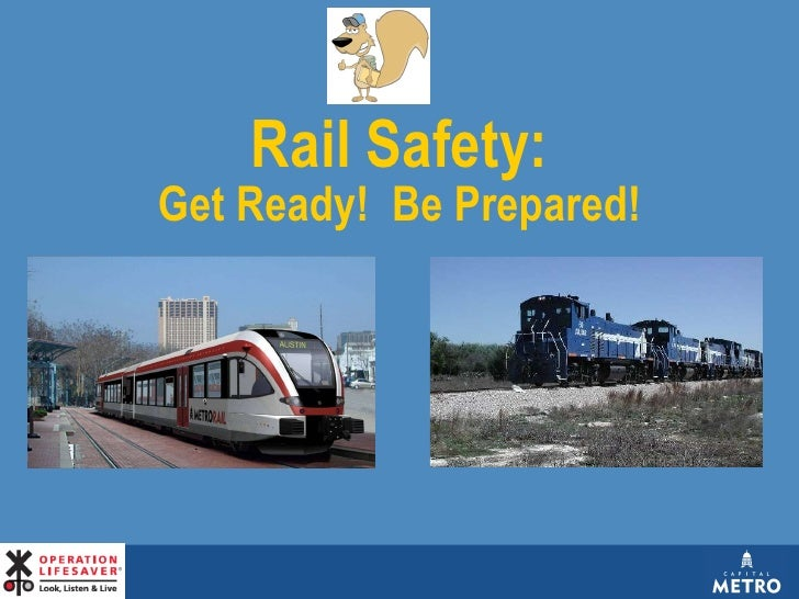 Rail Safety: Get Ready!  Be Prepared!
