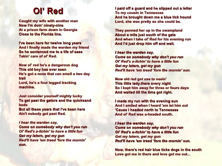 Ol' Red Caught my wife with another man Now I'm doin' ninety-nine At a prison farm down in Georgia Close to the Florida li...