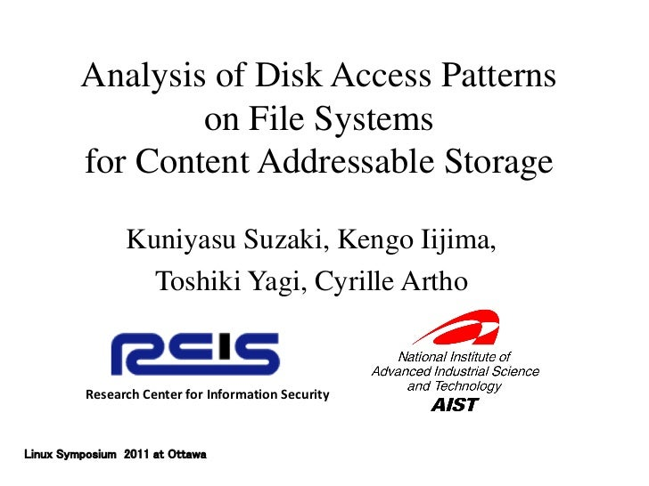 Analysis of Disk Access Patterns                 on File Systems         for Content Addressable Storage                Ku...