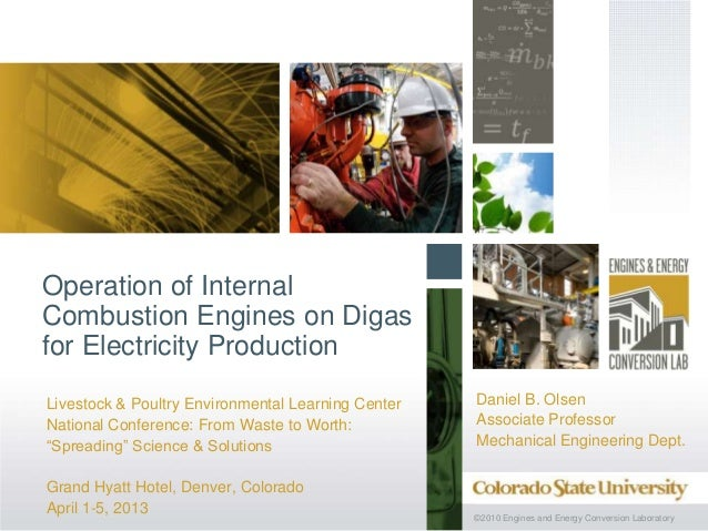 ©2010 Engines and Energy Conversion LaboratoryOperation of InternalCombustion Engines on Digasfor Electricity ProductionLi...