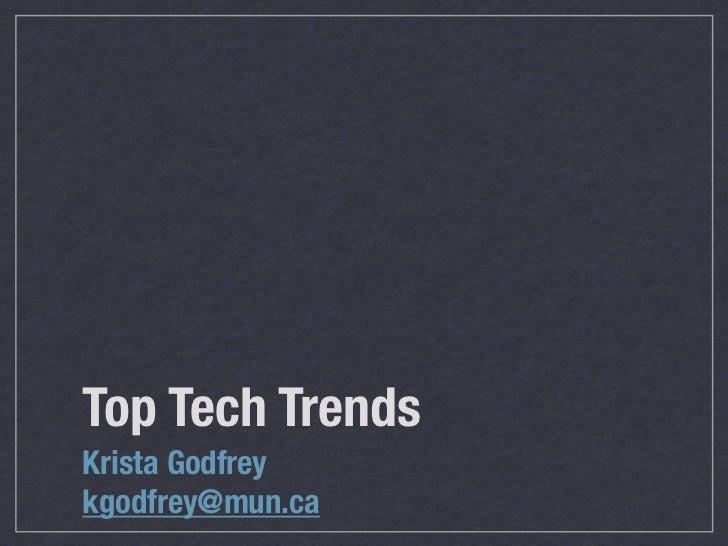 Top Tech TrendsKrista Godfreykgodfrey@mun.ca