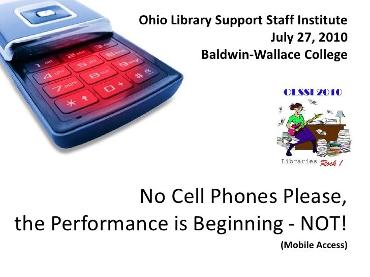 Ohio Library Support Staff Institute<br />July 27, 2010<br />Baldwin-Wallace College<br />No Cell Phones Please,the Perfor...