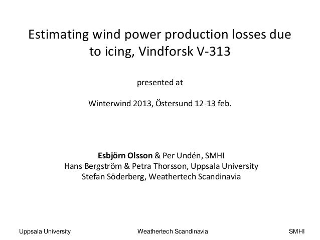 Estimating wind power production losses due             to icing, Vindforsk V-313                                  present...