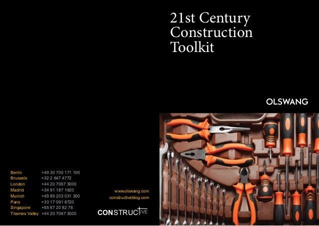 21st Century Construction Toolkit  Berlin  +49 30 700 171 100 Brussels  +32 2 647 4772 London +44 20 7067 3000 Madrid ...