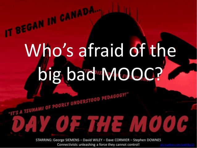 Who's afraid of thebig bad MOOC?pic.twitter.com/eeH9Ip1S
