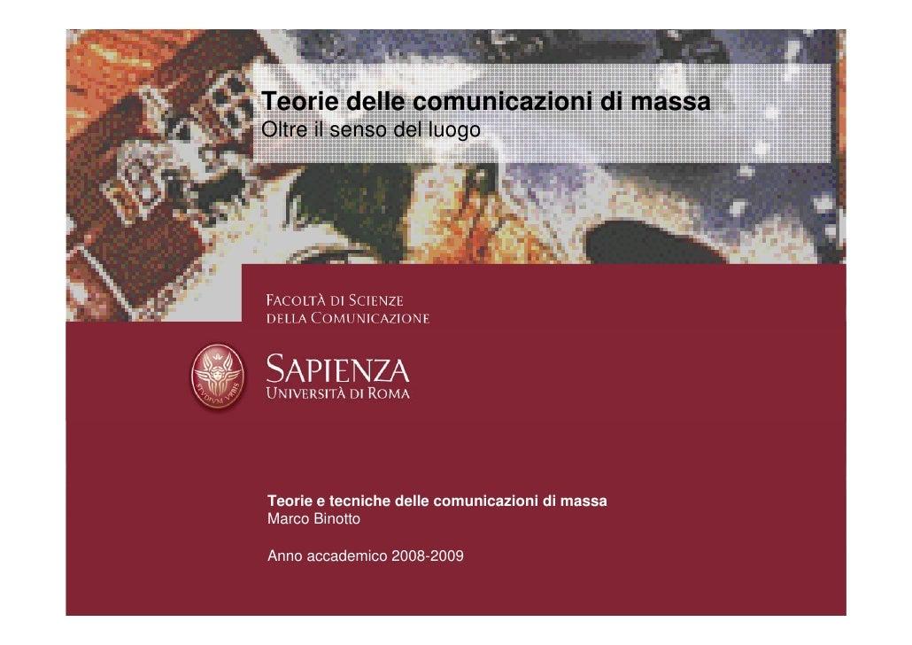 Teorie delle comunicazioni di massa Oltre il senso del luogo     Teorie e tecniche delle comunicazioni di massa Marco Bino...