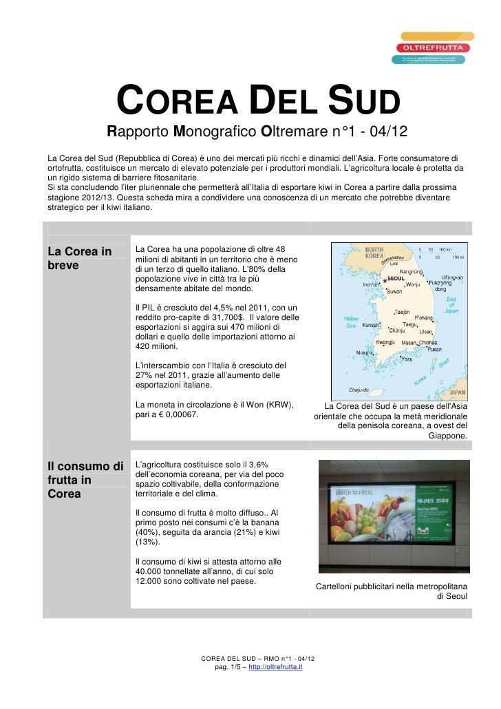 COREA DEL SUD                Rapporto Monografico Oltremare n° 1 - 04/12La Corea del Sud (Repubblica di Corea) è uno dei m...